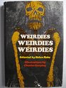 Weirdies Weirdies Weirdies A Horrifying Concatenation of the Super-Sur-Real or Almost or Not-Quite Real