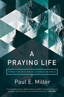 A Praying Life Connecting with God in a Distracting World