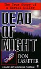 Dead of Night The True Story of a Serial Killer