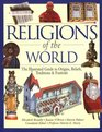 Religions of the World The Illustrated Guide to Origins Beliefs Traditions  Festivals
