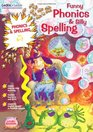 Funny Phonics and Silly Spelling Age 6 - 7