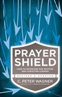 The Prayer Shield How to Intercede for Pastors and Christian Leaders