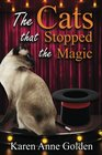 The Cats that Stopped the Magic (The Cats that . . . Cozy Mystery) (Volume 9)