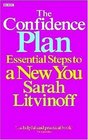 The Confidence Plan Essential Steps to a New You
