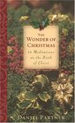 The Wonder of Christmas Fifty Meditations on the Birth of Christ