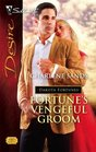 Fortune's Vengeful Groom (Dakota Fortunes, Bk 3) (Silhouette Desire, No 1783)