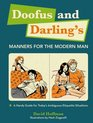 Doofus and Darling's Manners for the Modern Man A Handy Guide for Today's Ambiguous Etiquette Situations