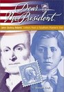 Dear Mr President John Quincy Adams Letters from a Southern Planter's Son