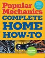 Popular Mechanics Complete Home HowTo