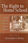 The Right to Home School A Guide to the Law on Parents' Rights in Education