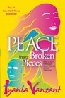 Peace From Broken Pieces How to Get Through What You're Going Through