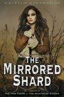 The Mirrored Shard (Iron Codex, Bk 3)