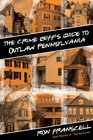 The Crime Buff's Guide to Outlaw Pennsylvania