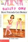 Best Friends Get Better