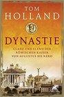 Dynastie Glanz und Elend der romischen Kaiser von Augustus bis Nero