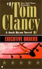 Executive Orders (Jack Ryan, Bk 7)