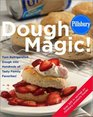 Pillsbury Dough Magic  Turn Refrigerated Dough into Hundreds of Tasty Family Favorites