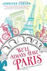 We'll Always Have Paris A Mother/Daughter Memoir