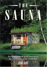 Sauna: A complete guide to the Construction, Use, and Benefits of the Finnish Bath