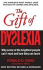The Gift of Dyslexia Why Some of the Brighest People Can't Read and How They Can Learn