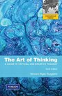 The Art of Thinking A Guide to Critical and Creative Thought