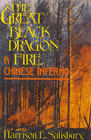 Great Black Dragon Fire A Chinese Inferno