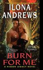 Burn for Me (Hidden Legacy, Bk 1)