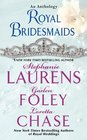 Royal Bridesmaids A Return Engagement / The Imposter Bride / Lord Lovedon's Duel