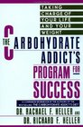 Carbohydrate Addict's Program for Success : Taking Charge of Your Life and Your Weight (Companion Workbook)