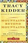Mountains Beyond Mountains the Quest of Dr Paul Farmer a Man Who Would Cure the World - Large Print Edition