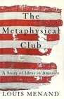 The Metaphysical Club  A Story of Ideas in America