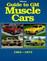 Guide to Gm Muscle Cars, 1964-1973