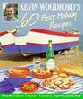 Kevin Woodford's 60 Best Holiday Recipes