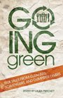 Going Green True Tales from Gleaners Scavengers and Dumpster Divers