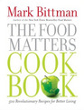 The Food Matters Cookbook Lose Weight and Heal the Planet with More Than 500 Recipes