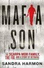 Mafia Son a Mafia Family the FBI and a Story of Betrayal
