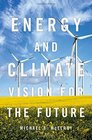 Energy and Climate Vision for the Future