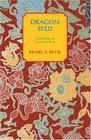 Dragon Seed (Buck, Pearl S. Oriental Novels of Pearl S. Buck.)