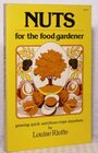 Nuts for the Food Gardener Growing Quick Crops Anywhere