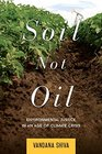 Soil Not Oil Environmental Justice in an Age of Climate Crisis