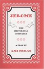Jerome The Historical Spectacle