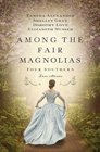 Among the Fair Magnolias Four Southern Love Stories