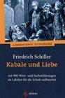 Kabale und Liebe Friedrich Schiller mit 900 Wort- und Sacherklrungen als Lektre fr die Schule aufbereitet