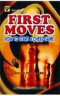 First Moves How to Start a Chess Game