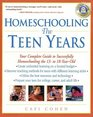 Homeschooling: The Teen Years : Your Complete Guide to Successfully Homeschooling the 13- to 18- Year-Old (Prima Home Learning Library)