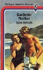 Bachelor Mother (Harlequin American Romance, No 133)