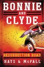 Bonnie and Clyde Resurrection Road