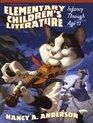 Elementary Children's Literature: Infancy through Age 13 (3rd Edition)