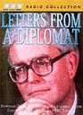 Letters from a Diplomat Douglas Hurd's Reflection of His Career at the Foreign Office as Heard on BBC Radio