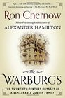 The Warburgs The Twentieth-Century Odyssey of a Remarkable Jewish Family